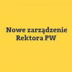 Nowe-zarzadzenie-Rektora-PW