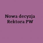 Nowa-decyzja-Rektora-PW