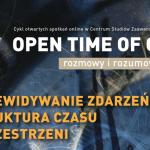 OPEN-TIME-OF-CAS-Rozmowy-i-Rozumowania-pt.-Przewidywanie-zdarzen-struktura-czasu-i-przestrzeni-9.11.2020